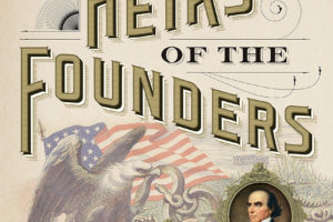 Heirs of the Founders by H.W. Brands.