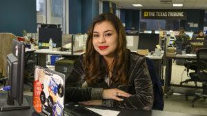 Coronado, Acacia 2019, student at her job as a reporter for the Texas Tribune.