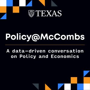 Policy at McCombs Podcast